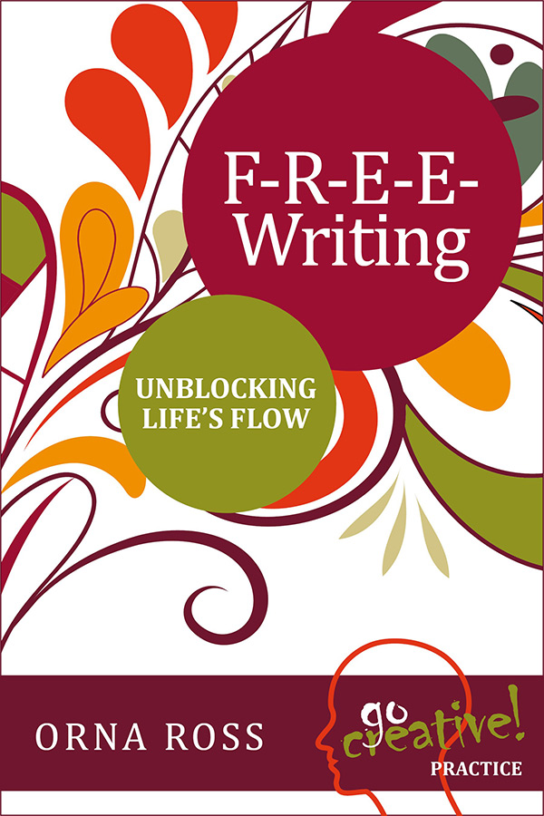 F-R-E-E-Writing: Unblocking Life's Flow