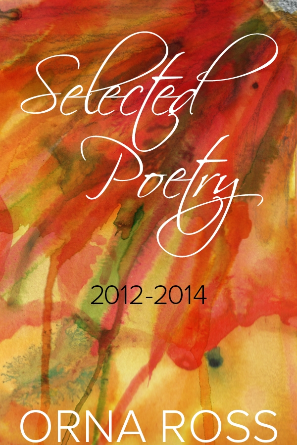 Selected poetry 2012-2014 Orna Ross