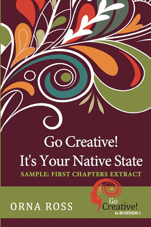 Go Creative! It's Your Native State: Creative In Business Book One