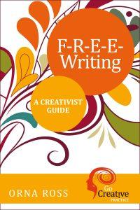 Creative Practice: Mind. F-r-e-e-writing
