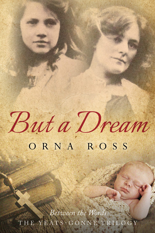 But A Dream (The Yeats Trilogy III)