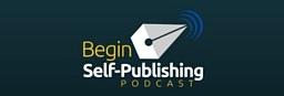 Begin Self-Publishing Podcast