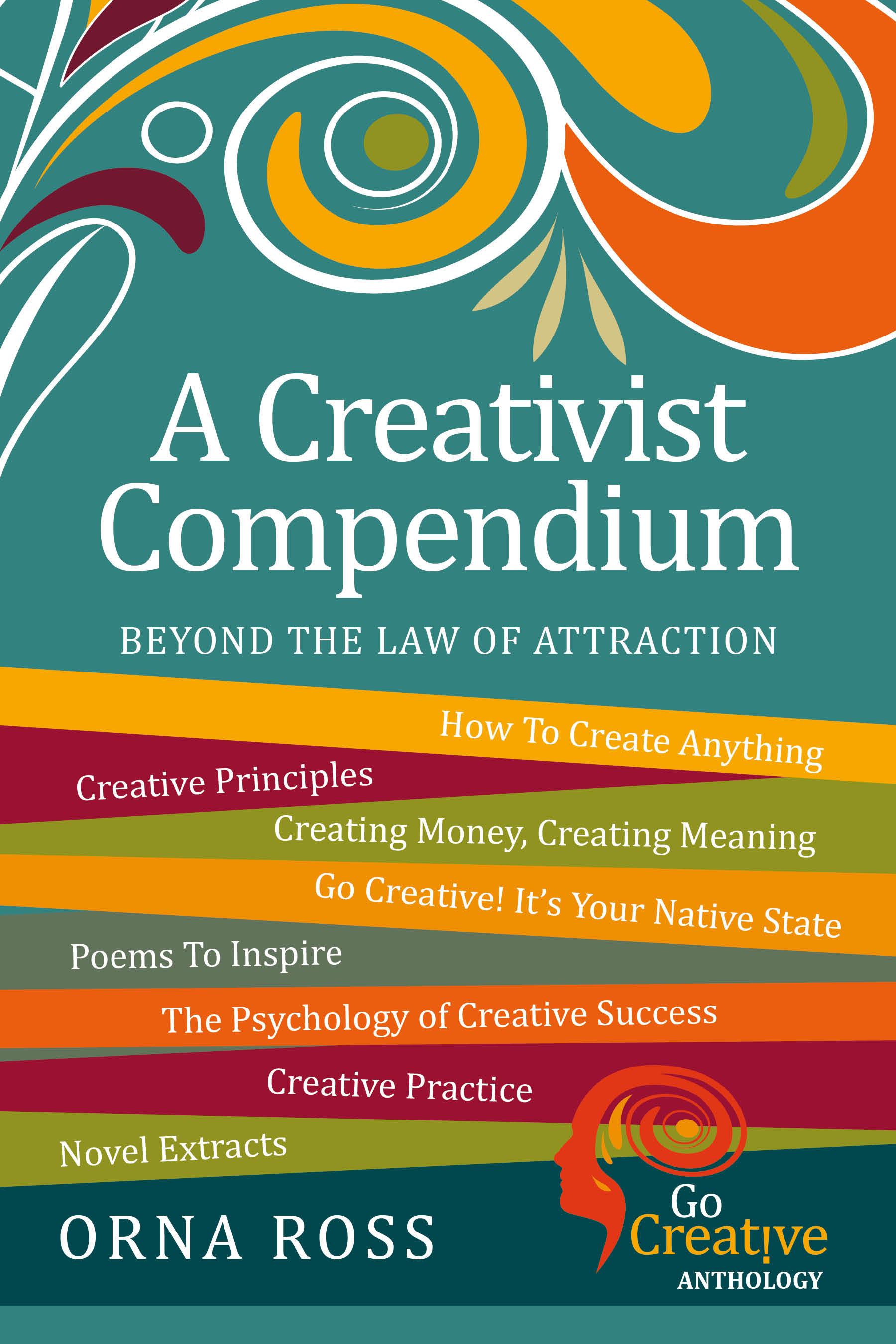 "Beyond The ""Law"" of Attraction: A Creativist Compendium"