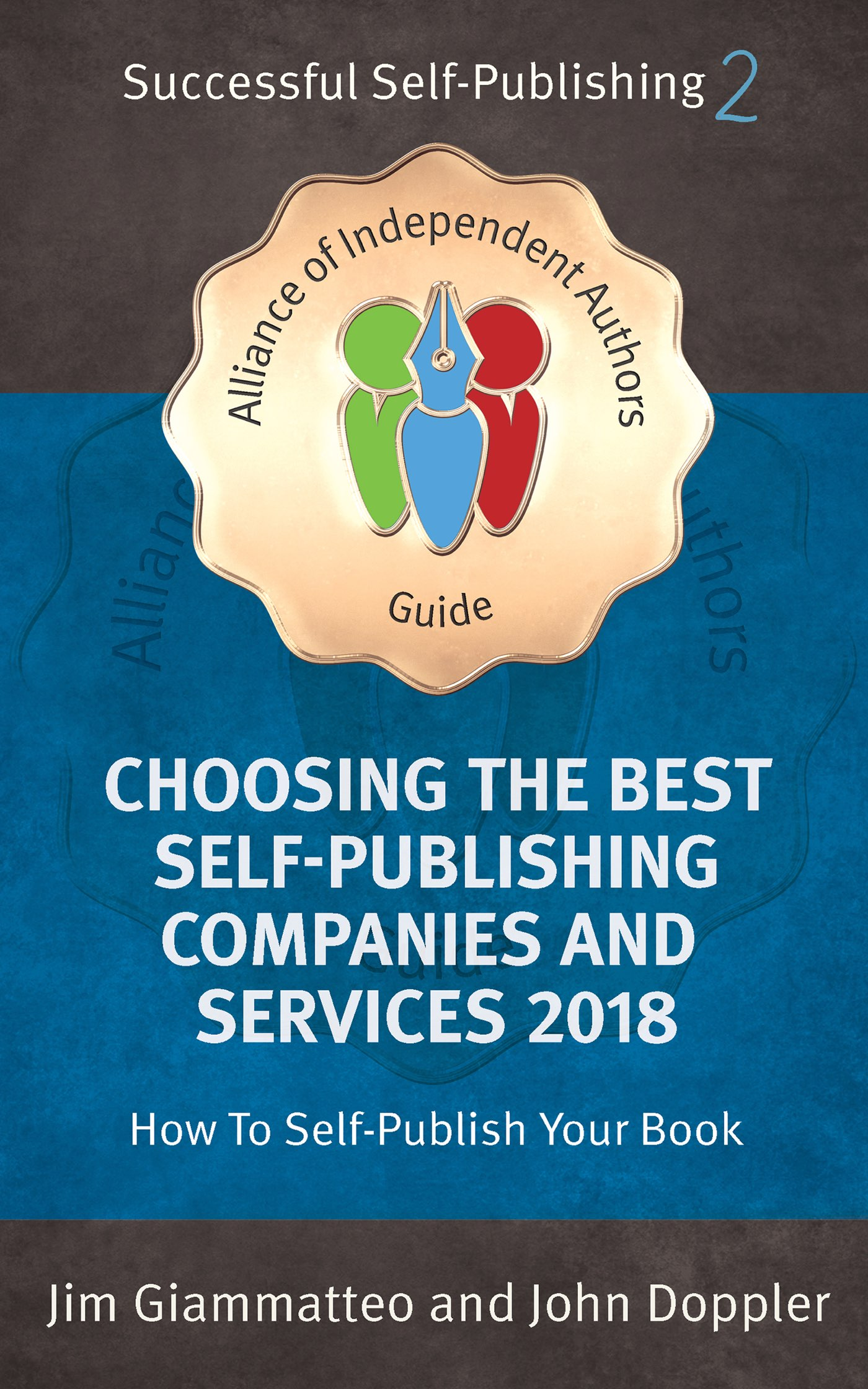 Choosing the Best Self-Publishing Companies and Services 2018: How To Self-Publish Your Book