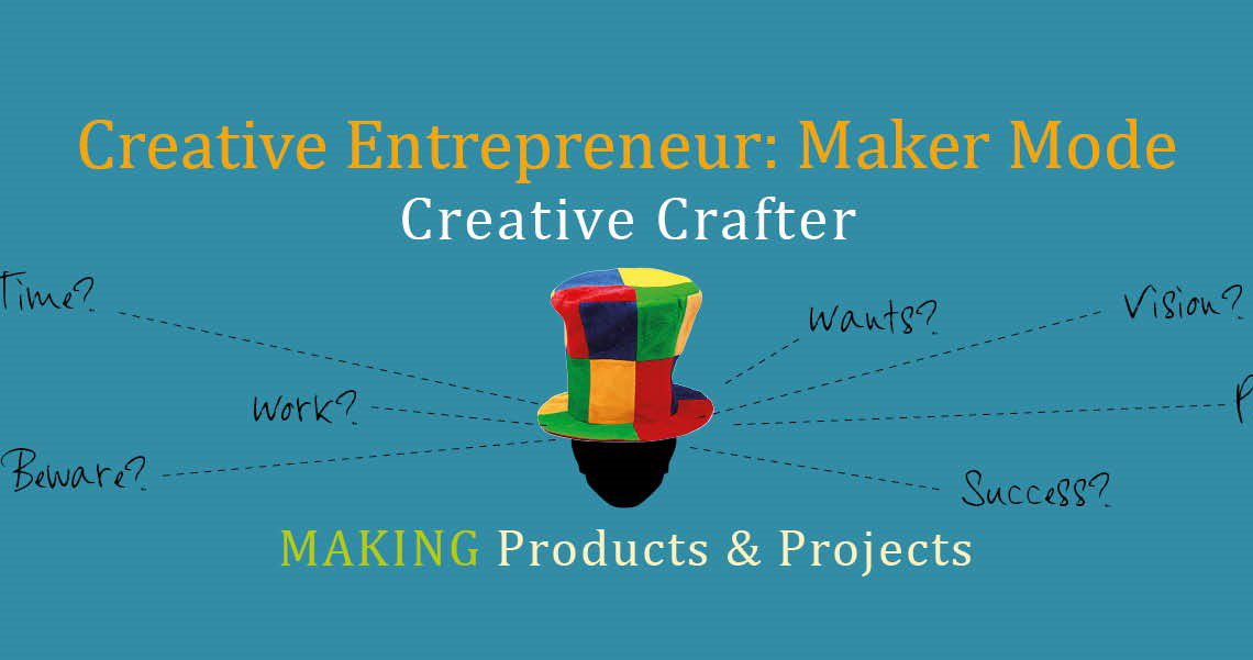 creative entrepreneurs are makers
