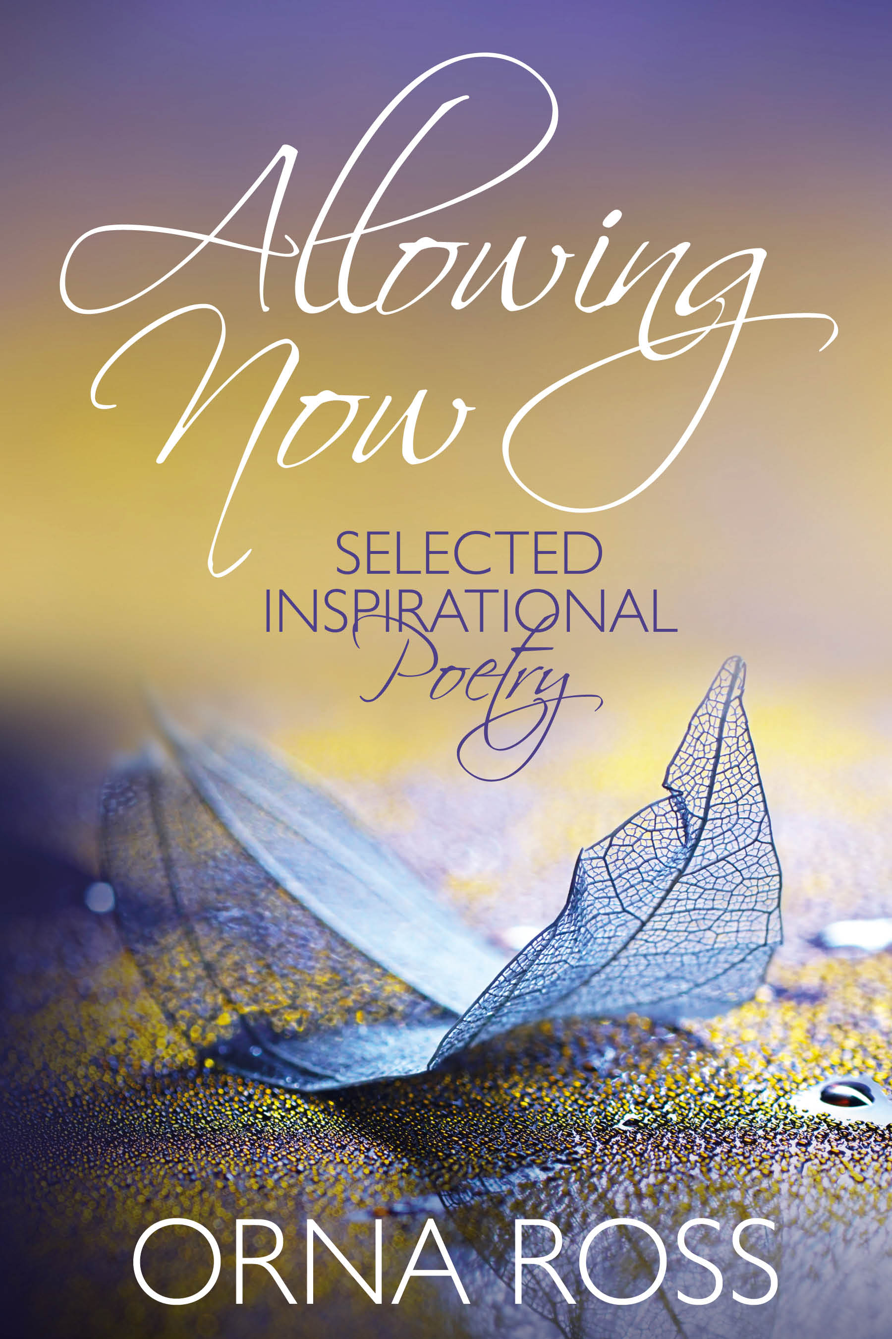 Allowing Now: Selected Inspirational Poetry