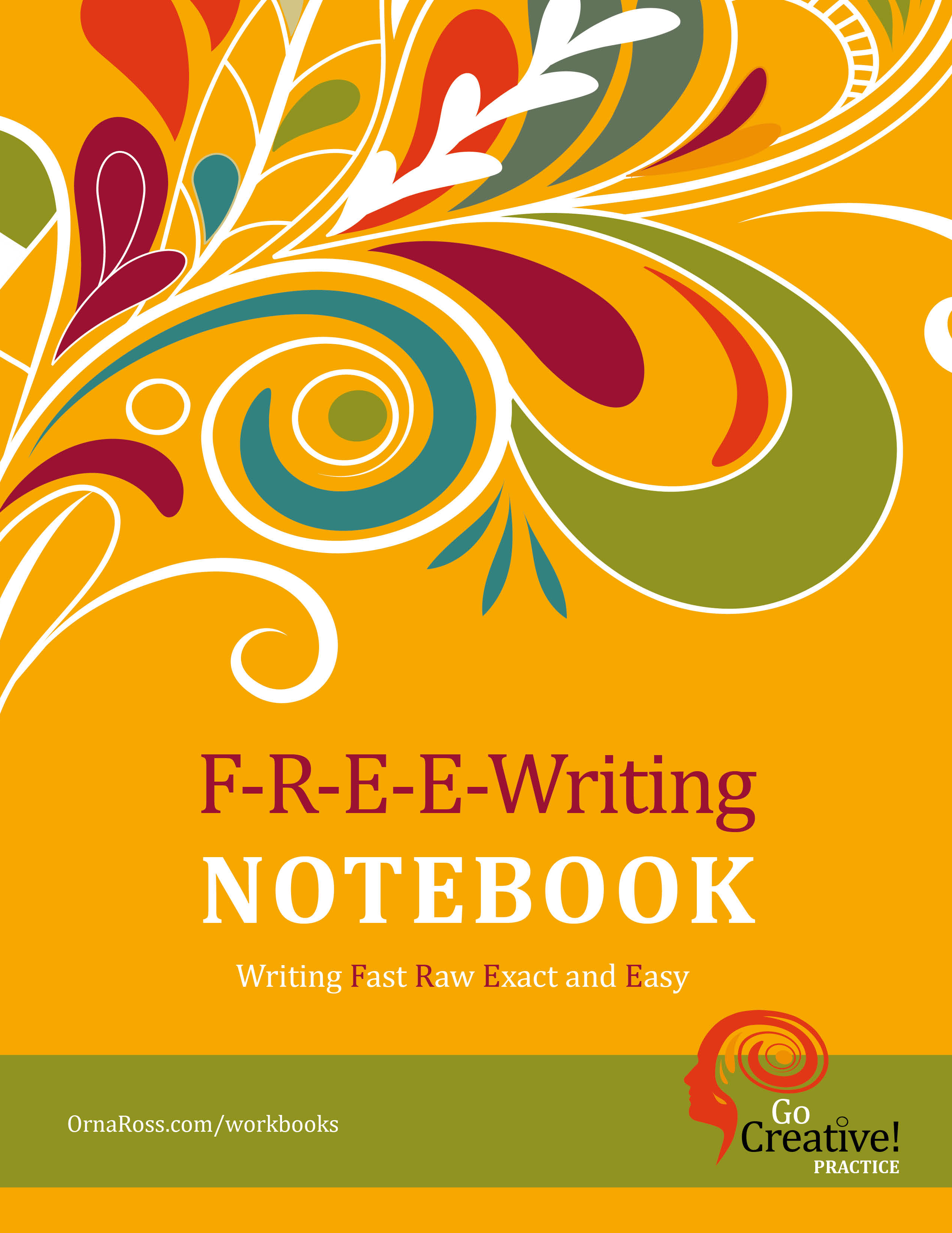 F-R-E-E-Writing Notebook: A Go Creative! Tool